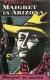 1953, Ricard Giralt Miracle : Maigret en Arizona (Maigret chez le coroner)